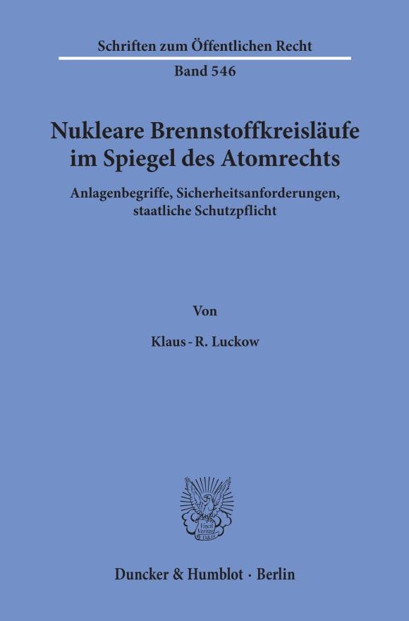 Cover Nukleare Brennstoffkreisläufe im Spiegel des Atomrechts