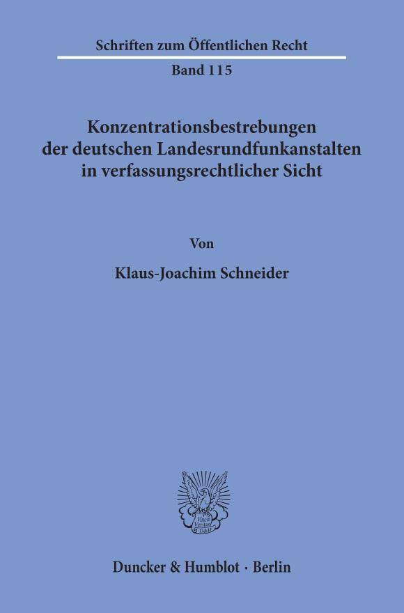 Cover Konzentrationsbestrebungen der deutschen Landesrundfunkanstalten in verfassungsrechtlicher Sicht