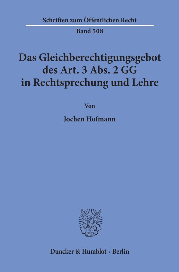 Cover Das Gleichberechtigungsgebot des Art. 3 Abs. 2 GG in Rechtsprechung und Lehre