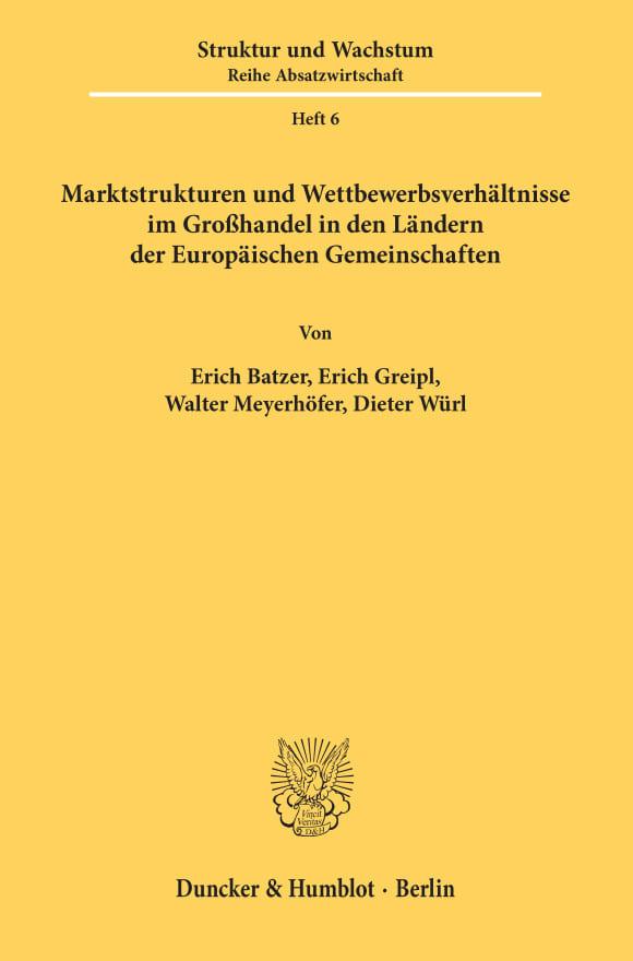 Cover Marktstrukturen und Wettbewerbsverhältnisse im Großhandel in den Ländern der Europäischen Gemeinschaften
