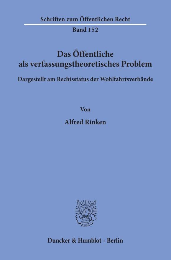 Cover Das Öffentliche als verfassungstheoretisches Problem, dargestellt am Rechtsstatus der Wohlfahrtsverbände