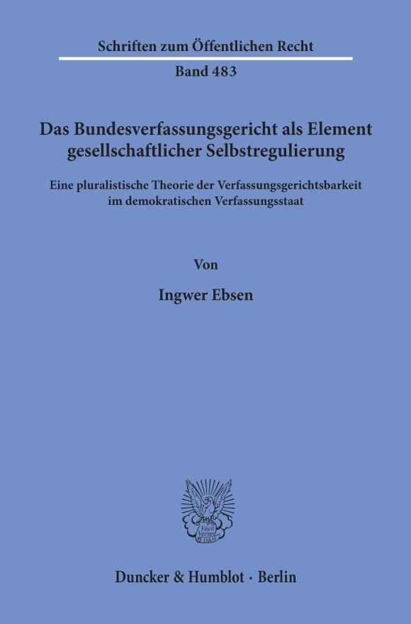 Cover Das Bundesverfassungsgericht als Element gesellschaftlicher Selbstregulierung