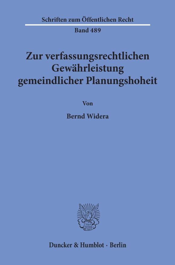 Cover Zur verfassungsrechtlichen Gewährleistung gemeindlicher Planungshoheit