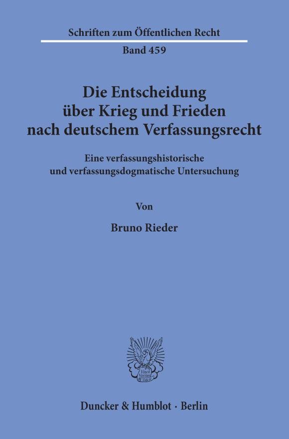 Cover Die Entscheidung über Krieg und Frieden nach deutschem Verfassungsrecht