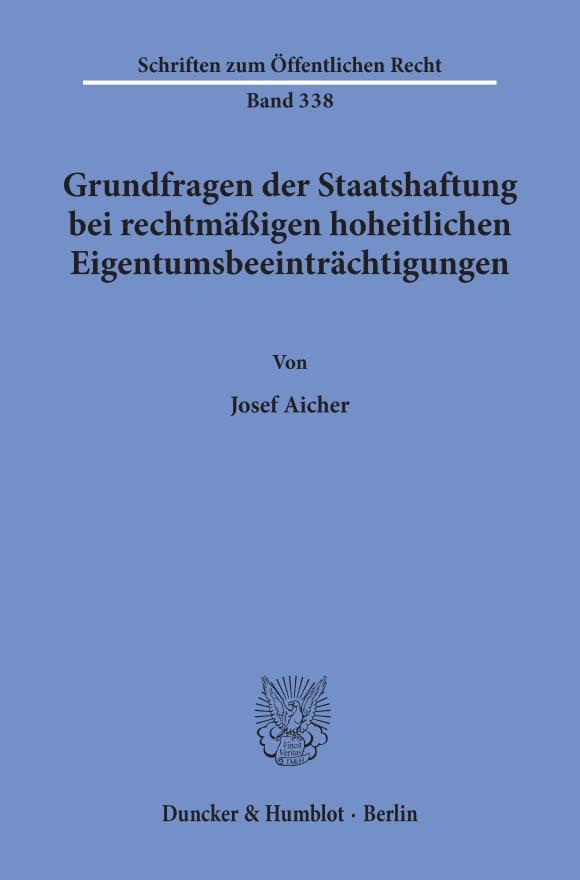 Cover Grundfragen der Staatshaftung bei rechtmäßigen hoheitlichen Eigentumsbeeinträchtigungen