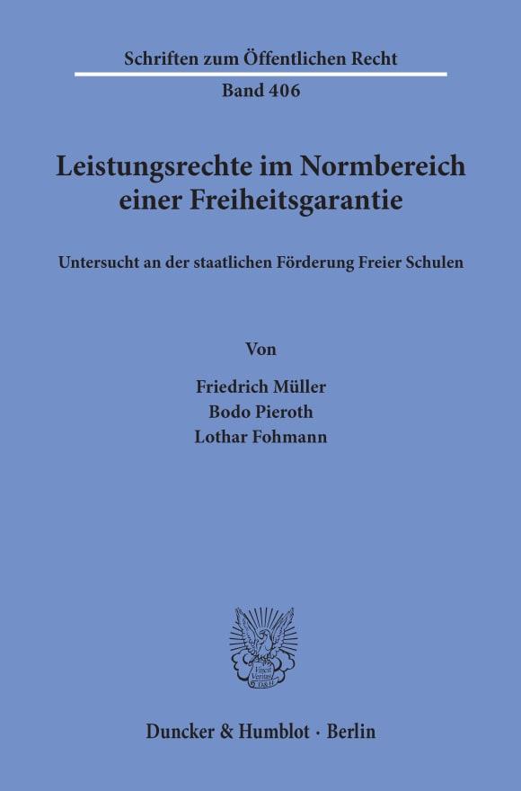 Cover Leistungsrechte im Normbereich einer Freiheitsgarantie, untersucht an der staatlichen Förderung Freier Schulen
