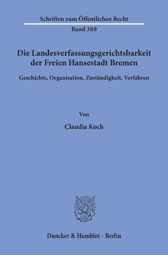 Cover Die Landesverfassungsgerichtsbarkeit der Freien Hansestadt Bremen