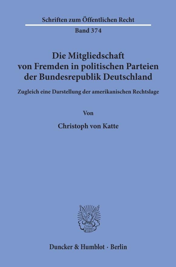 Cover Die Mitgliedschaft von Fremden in politischen Parteien der Bundesrepublik Deutschland