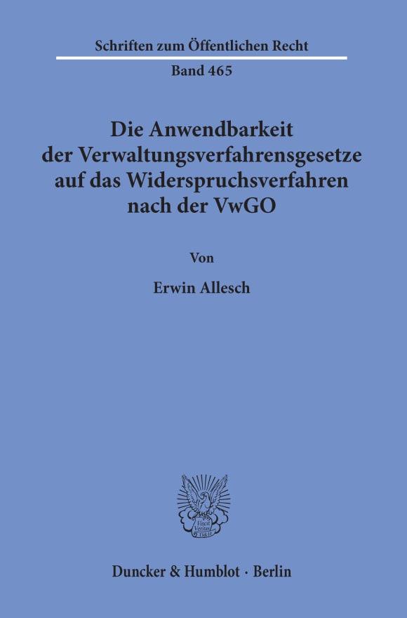 Cover Die Anwendbarkeit der Verwaltungsverfahrensgesetze auf das Widerspruchsverfahren nach der VwGO