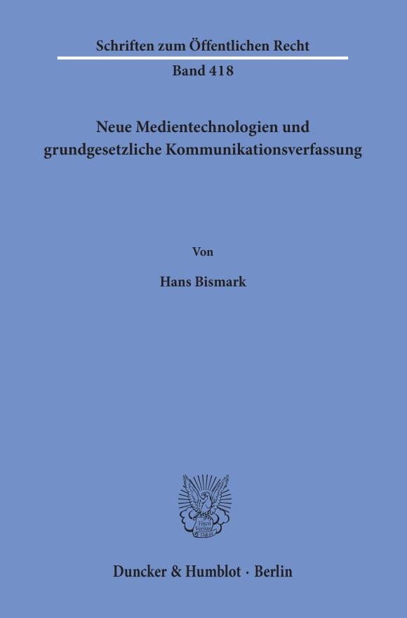 Cover Neue Medientechnologien und grundgesetzliche Kommunikationsverfassung