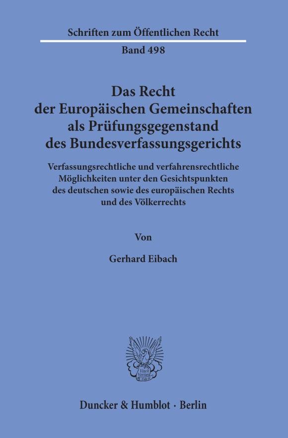 Cover Das Recht der Europäischen Gemeinschaften als Prüfungsgegenstand des Bundesverfassungsgerichts