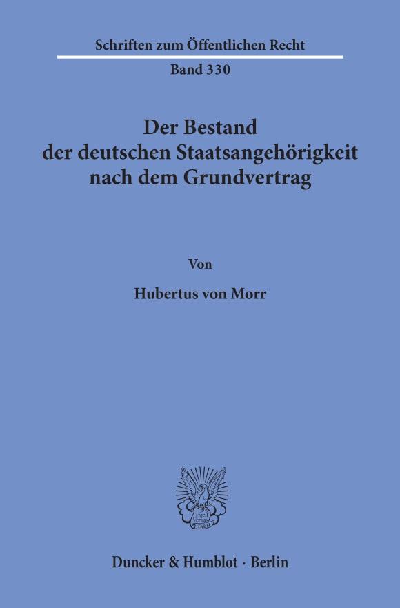 Cover Der Bestand der deutschen Staatsangehörigkeit nach dem Grundvertrag