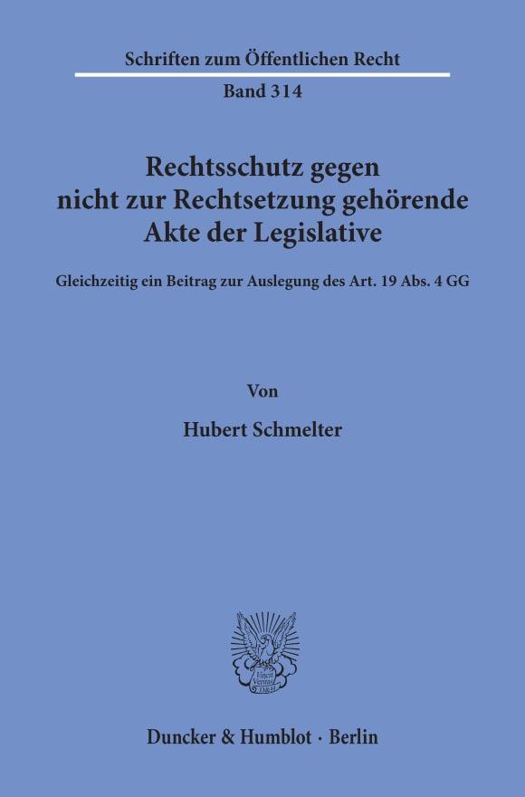 Cover Rechtsschutz gegen nicht zur Rechtsetzung gehörende Akte der Legislative