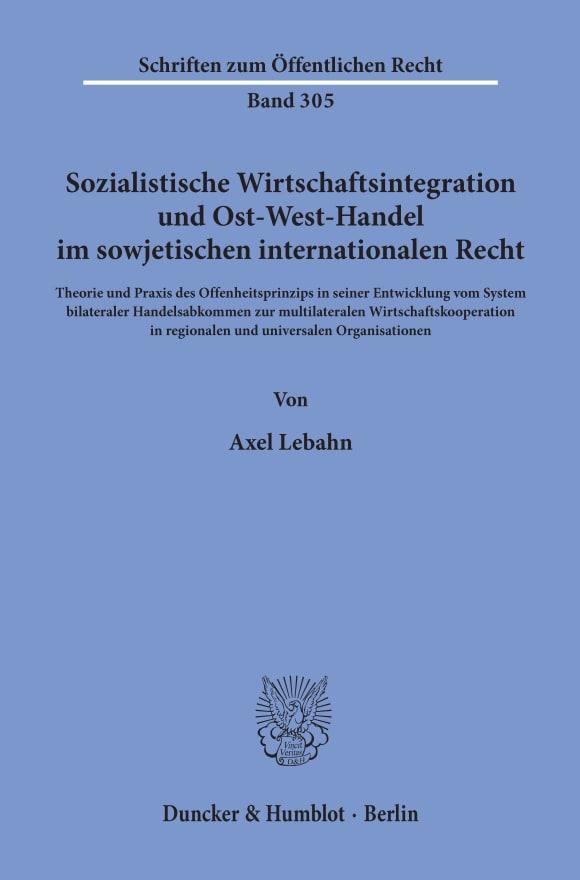 Cover Sozialistische Wirtschaftsintegration und Ost-West-Handel im sowjetischen internationalen Recht