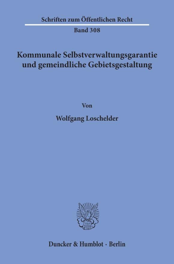 Cover Kommunale Selbstverwaltungsgarantie und gemeindliche Gebietsgestaltung