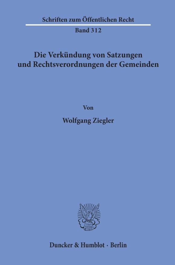 Cover Die Verkündung von Satzungen und Rechtsverordnungen der Gemeinden