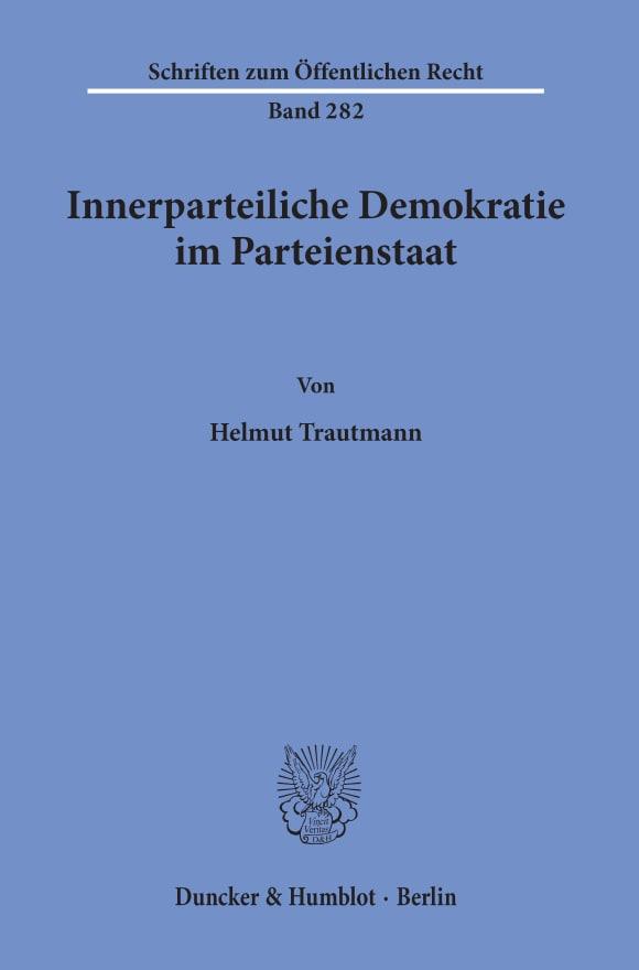 Cover Innerparteiliche Demokratie im Parteienstaat