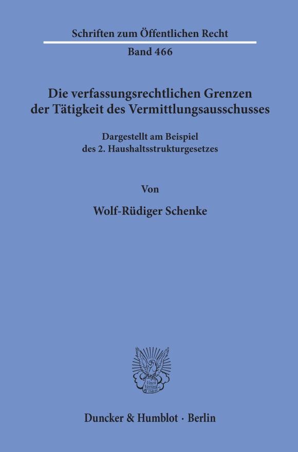Cover Die verfassungsrechtlichen Grenzen der Tätigkeit des Vermittlungsausschusses