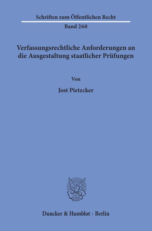Cover Verfassungsrechtliche Anforderungen an die Ausgestaltung staatlicher Prüfungen