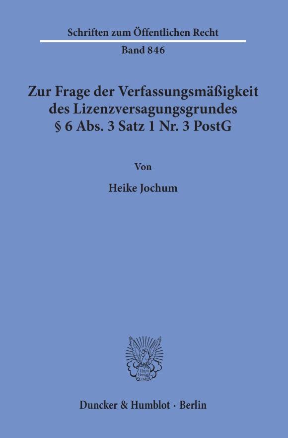 Cover Zur Frage der Verfassungsmäßigkeit des Lizenzversagungsgrundes § 6 Abs. 3 Satz 1 Nr. 3 PostG