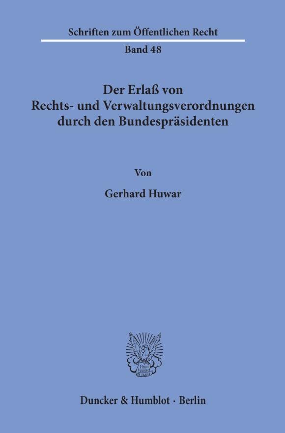 Cover Der Erlaß von Rechts- und Verwaltungsverordnungen durch den Bundespräsidenten