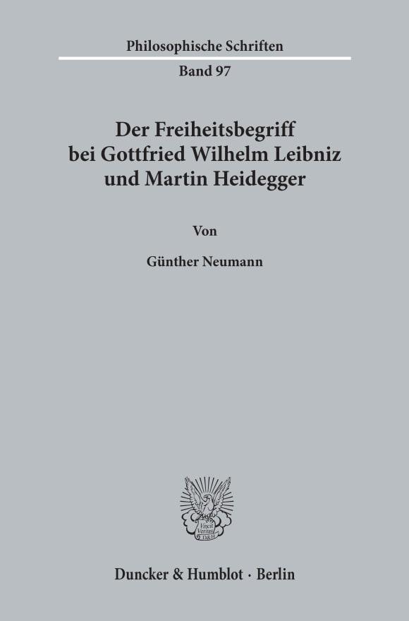 Cover Der Freiheitsbegriff bei Gottfried Wilhelm Leibniz und Martin Heidegger