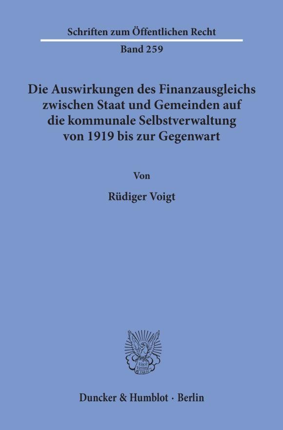Cover Die Auswirkungen des Finanzausgleichs zwischen Staat und Gemeinden auf die kommunale Selbstverwaltung von 1919 bis zur Gegenwart