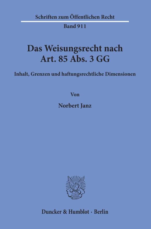 Cover Das Weisungsrecht nach Art. 85 Abs. 3 GG