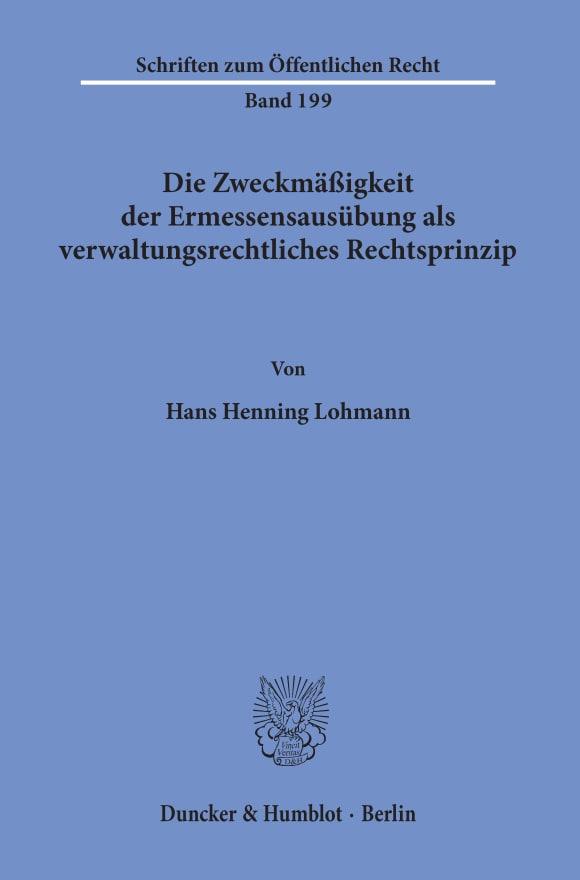 Cover Die Zweckmäßigkeit der Ermessensausübung als verwaltungsrechtliches Rechtsprinzip