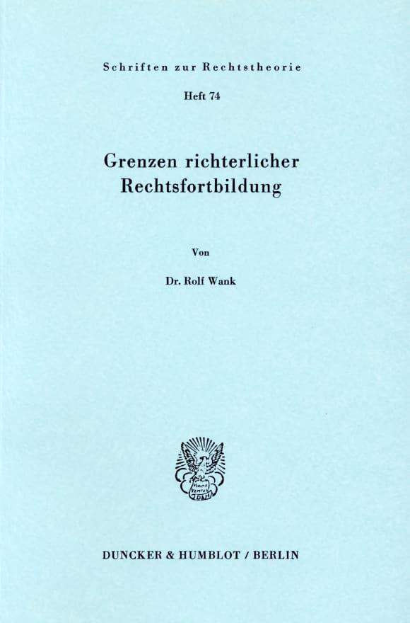 Cover Grenzen richterlicher Rechtsfortbildung