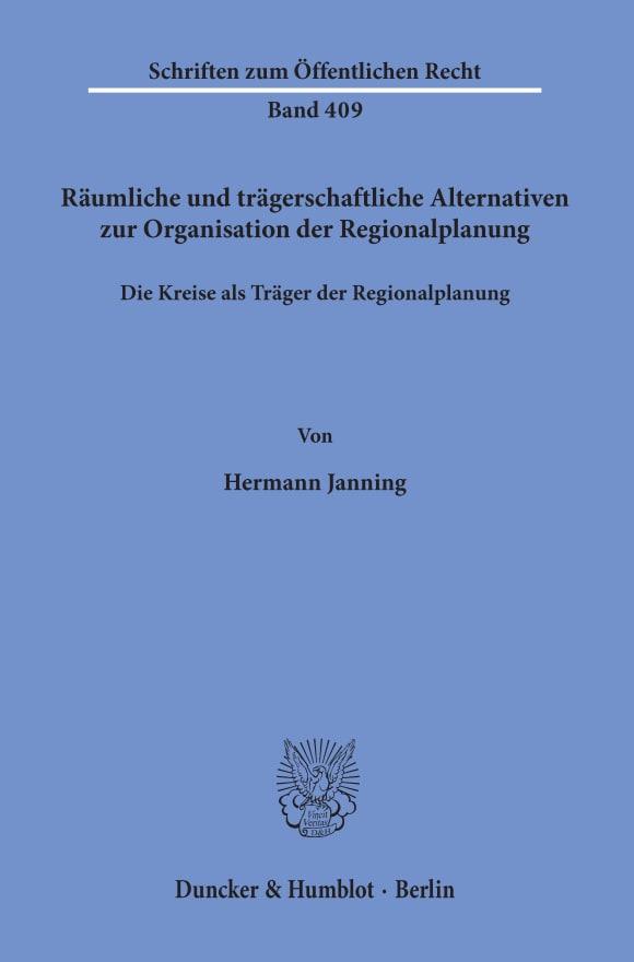 Cover Räumliche und trägerschaftliche Alternativen zur Organisation der Regionalplanung