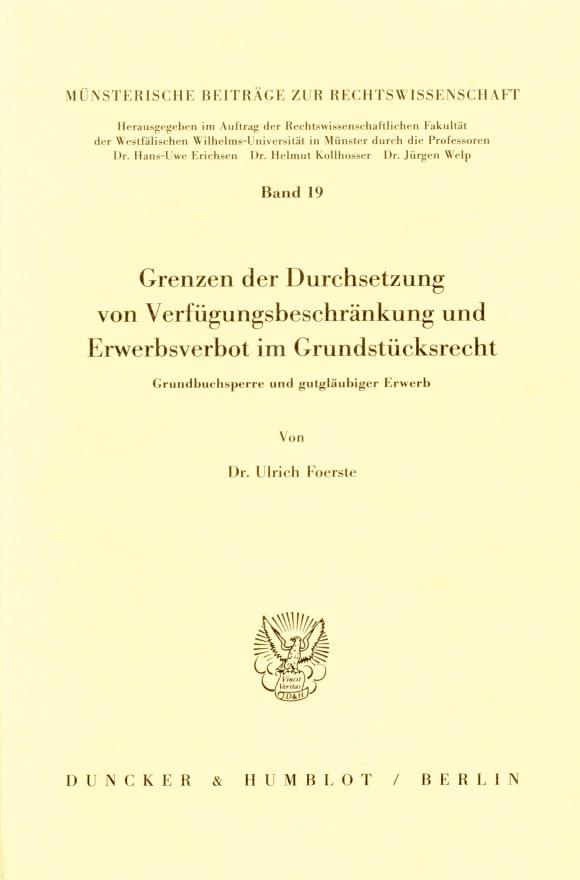 Cover Grenzen der Durchsetzung von Verfügungsbeschränkung und Erwerbsverbot im Grundstücksrecht