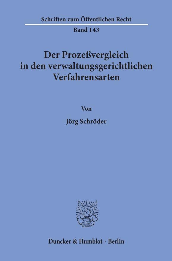 Cover Der Prozeßvergleich in den verwaltungsgerichtlichen Verfahrensarten