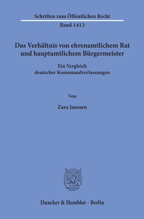 Cover Das Verhältnis von ehrenamtlichem Rat und hauptamtlichem Bürgermeister
