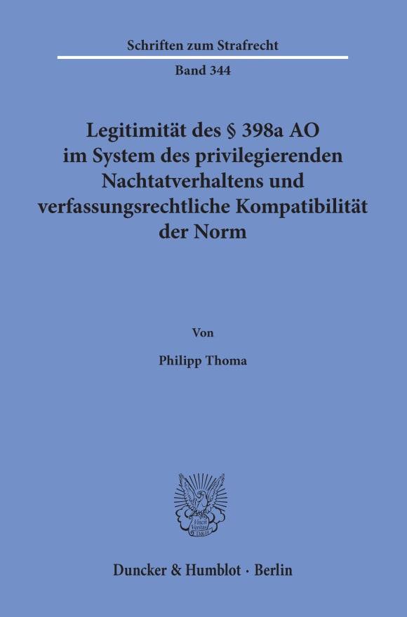 Cover Legitimität des § 398a AO im System des privilegierenden Nachtatverhaltens und verfassungsrechtliche Kompatibilität der Norm