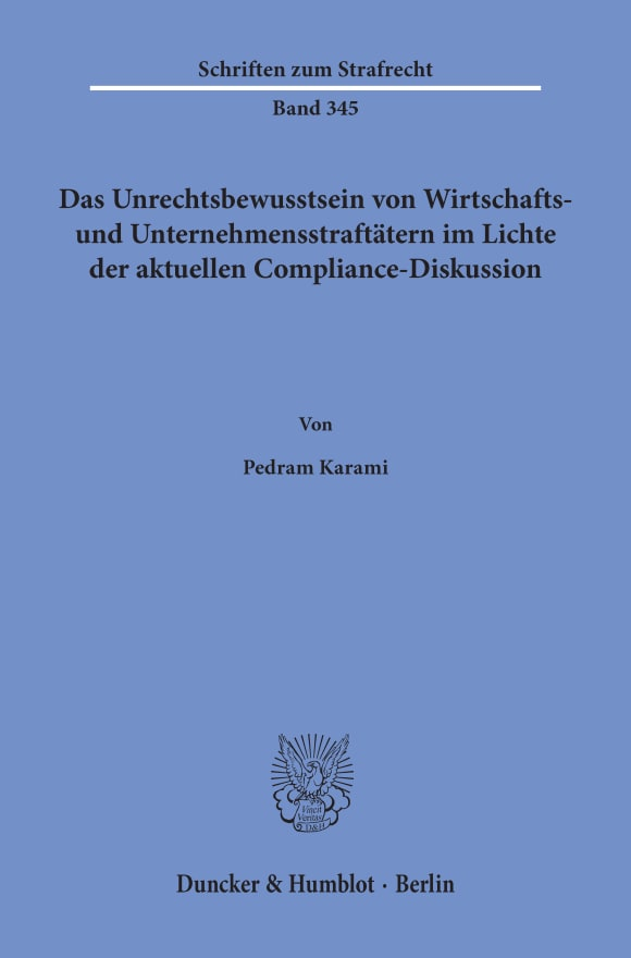 Cover Das Unrechtsbewusstsein von Wirtschafts- und Unternehmensstraftätern im Lichte der aktuellen Compliance-Diskussion