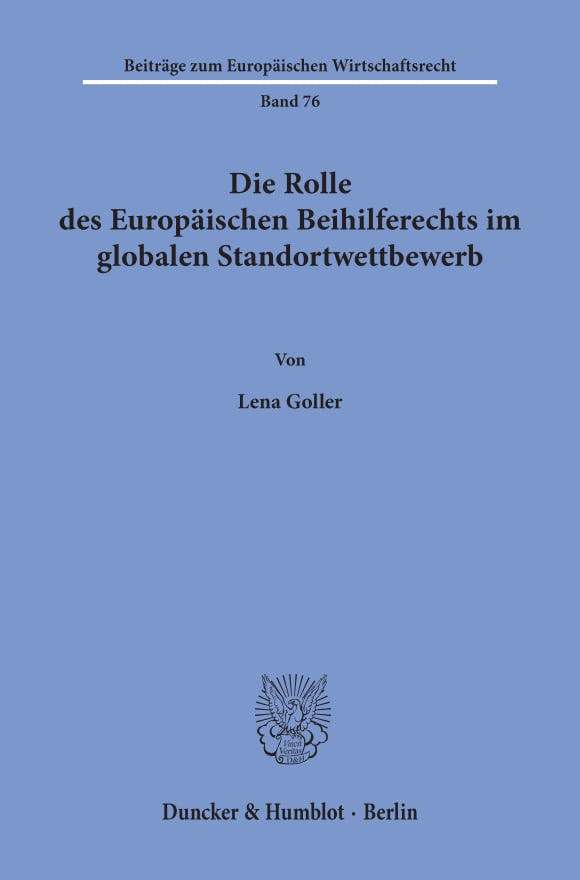 Cover Die Rolle des Europäischen Beihilferechts im globalen Standortwettbewerb
