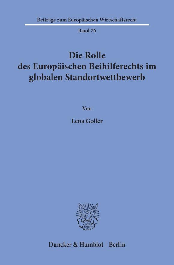 Cover Die Rolle des Europäischen Beihilferechts im globalen Standortwettbewerb