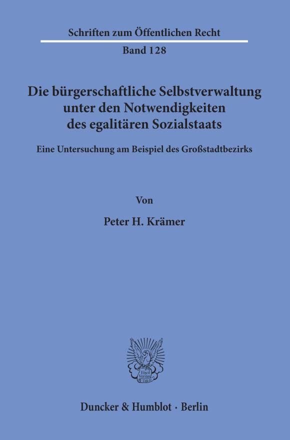 Cover Die bürgerschaftliche Selbstverwaltung unter den Notwendigkeiten des egalitären Sozialstaats