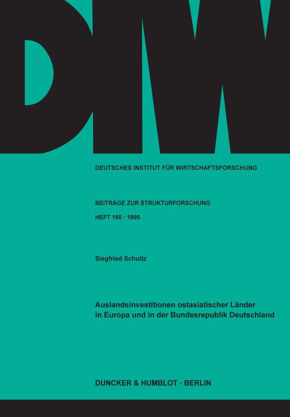 Cover Auslandsinvestitionen ostasiatischer Länder in Europa und in der Bundesrepublik Deutschland