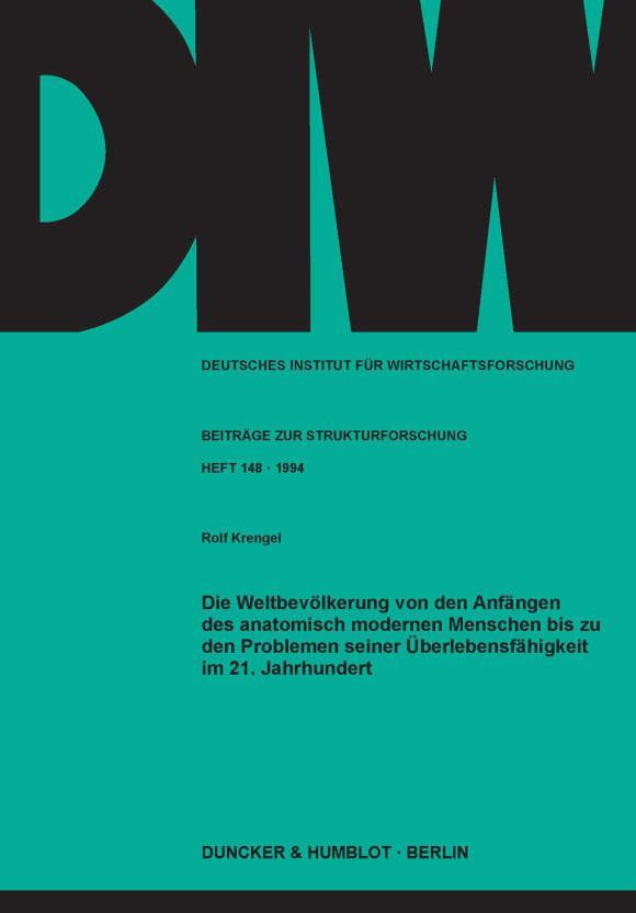 Cover Die Weltbevölkerung von den Anfängen des anatomisch modernen Menschen bis zu den Problemen seiner Überlebensfähigkeit im 21. Jahrhundert