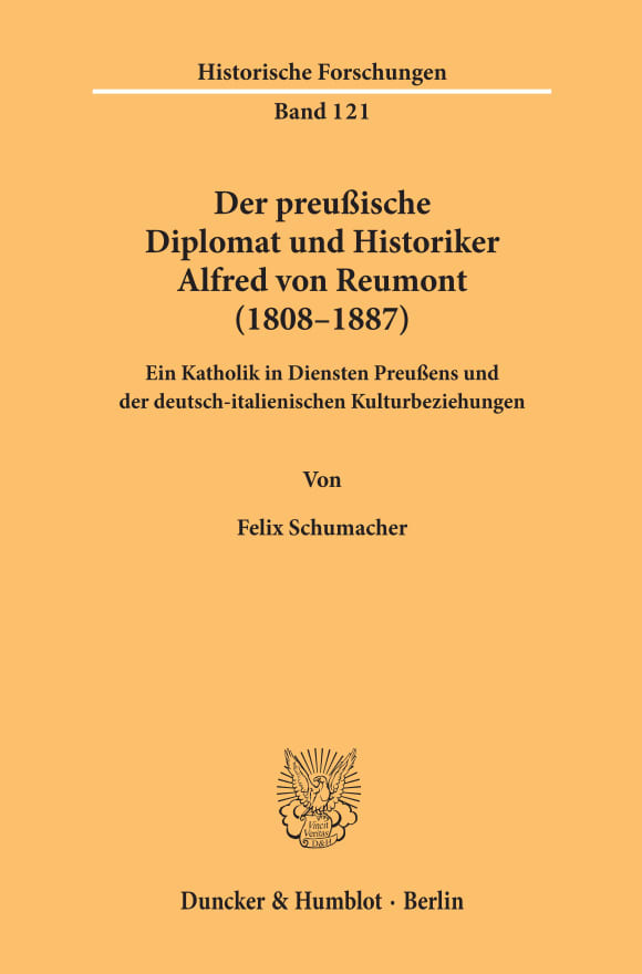 Cover Der preußische Diplomat und Historiker Alfred von Reumont (1808–1887)