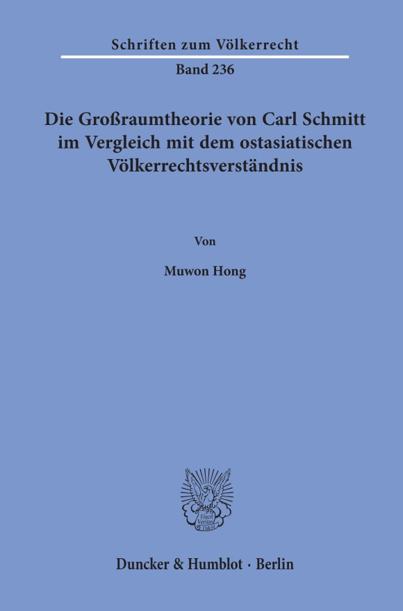 Cover Die Großraumtheorie von Carl Schmitt im Vergleich mit dem ostasiatischen Völkerrechtsverständnis