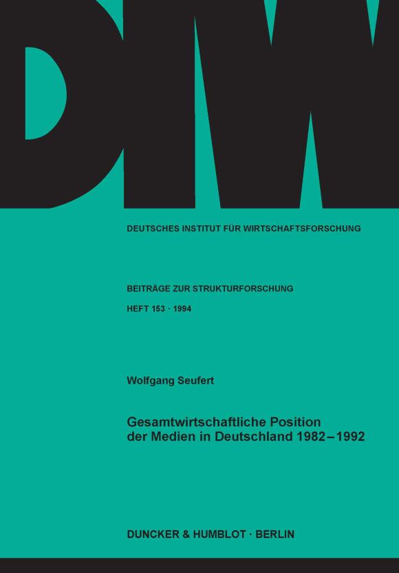 Cover Gesamtwirtschaftliche Position der Medien in Deutschland 1982 - 1992
