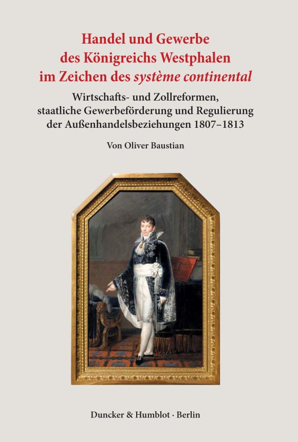 Cover Handel und Gewerbe des Königreichs Westphalen im Zeichen des ›système continental‹