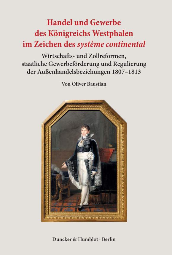 Cover Handel und Gewerbe des Königreichs Westphalen im Zeichen des ›système continental‹