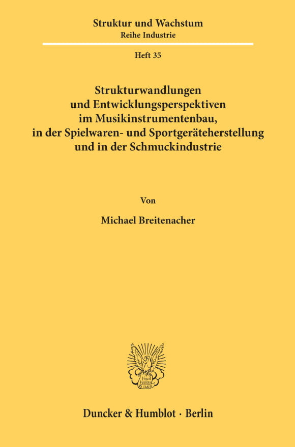 Cover Strukturwandlungen und Entwicklungsperspektiven im Musikinstrumentenbau, in der Spielwaren- und Sportgeräteherstellung und in der Schmuckindustrie