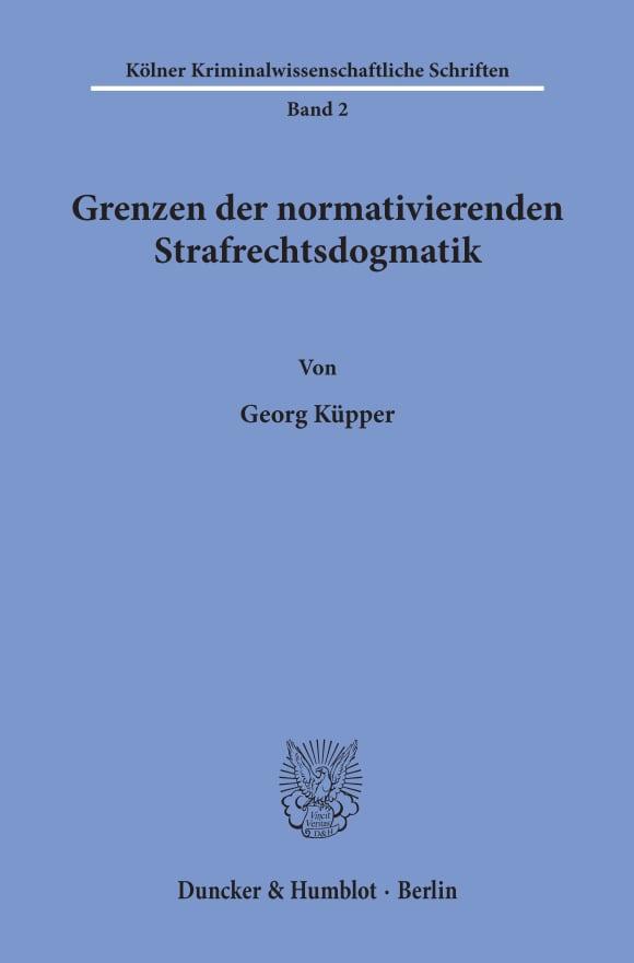 Cover Grenzen der normativierenden Strafrechtsdogmatik