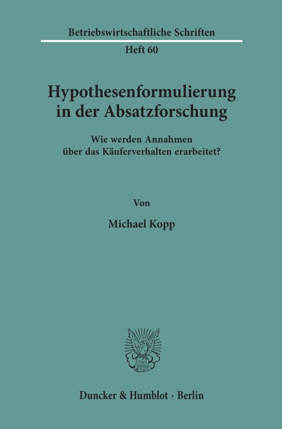 Cover Hypothesenformulierung in der Absatzforschung