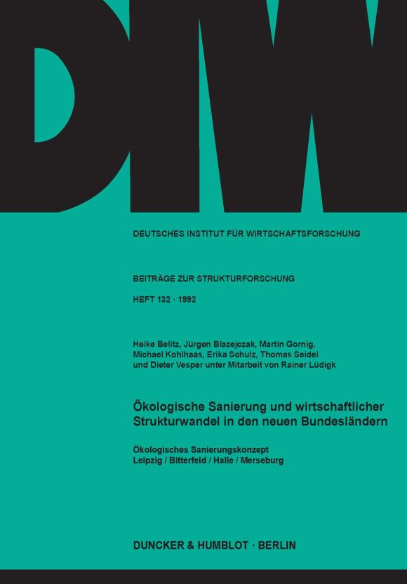 Cover Ökologische Sanierung und wirtschaftlicher Strukturwandel in den neuen Bundesländern